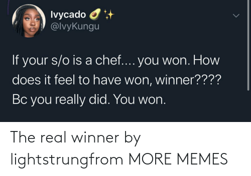 Today: The real winner by lightstrungfrom MORE MEMES