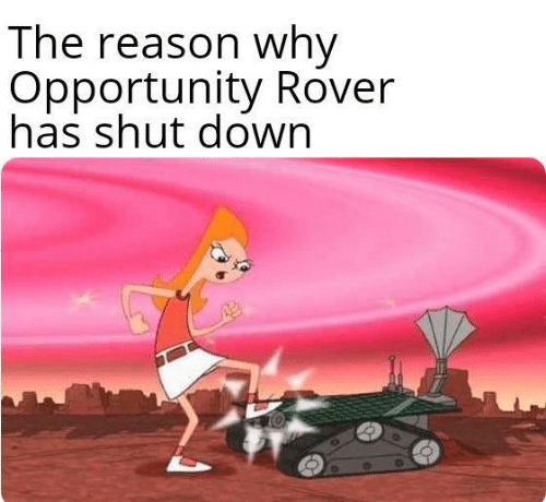 Opportunity, Reason, and Rover: The reason why  Opportunity Rover  has shut dowr