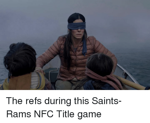 Nfl, New Orleans Saints, and Game: The refs during this Saints-Rams NFC Title game