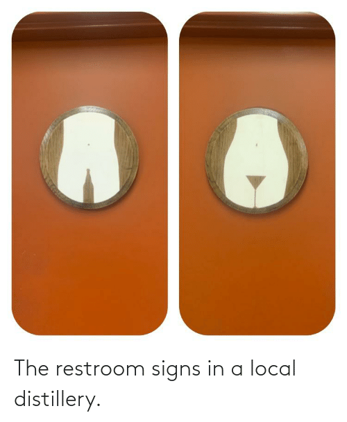 Restroom: The restroom signs in a local distillery.