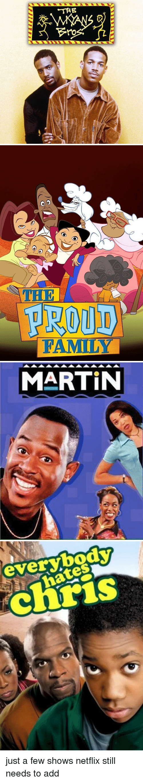 proud family: THE  ro   O O  PROUD  FAMILY   MARTIN   everybody  ates just a few shows netflix still needs to add