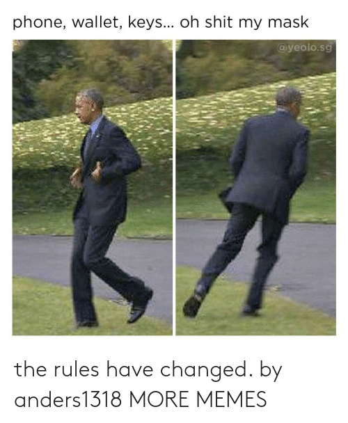 Changed: the rules have changed. by anders1318 MORE MEMES