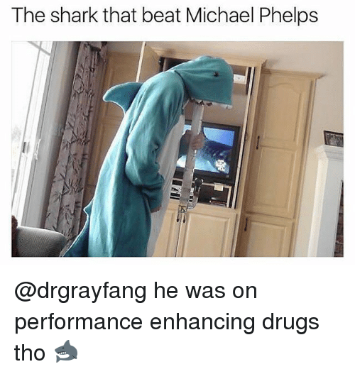 Sharked: The shark that beat Michael Phelps @drgrayfang he was on performance enhancing drugs tho 🦈