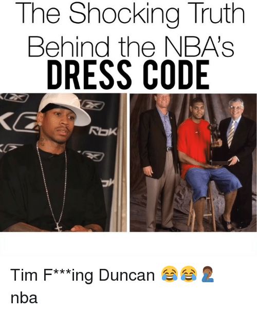 Memes, Nba, and Dress: The Shocking Truth  Behind the NBA's  DRESS CODE  Rak Tim F***ing Duncan 😂😂🤦🏾‍♂️ nba