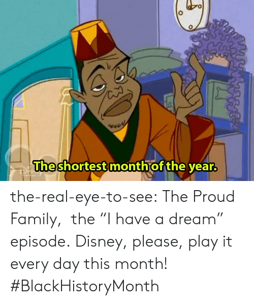 "The Proud Family: The  shortest month of the year the-real-eye-to-see: The Proud Family,   the ""I have a dream"" episode. Disney, please, play it every day this month! #BlackHistoryMonth"