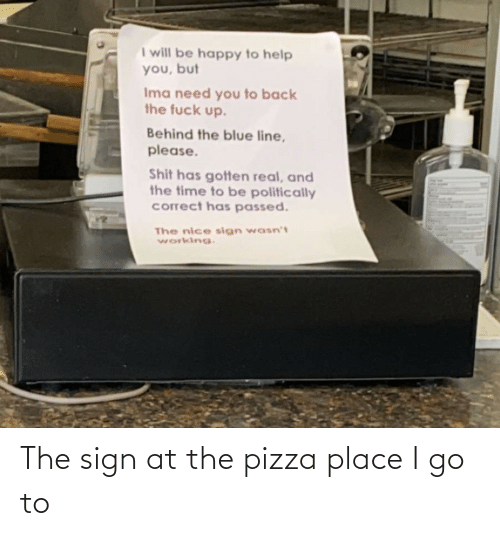 I Go: The sign at the pizza place I go to