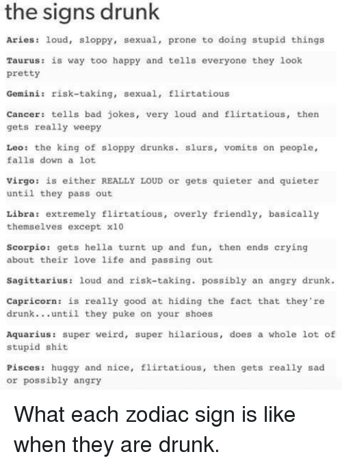 The Signs Drunk Aries Loud Sloppy Sexual Prone to Doing