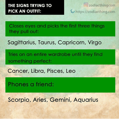 The SIGNS TRYING TO PICK AN OUTFIT O Zodiacthingcom