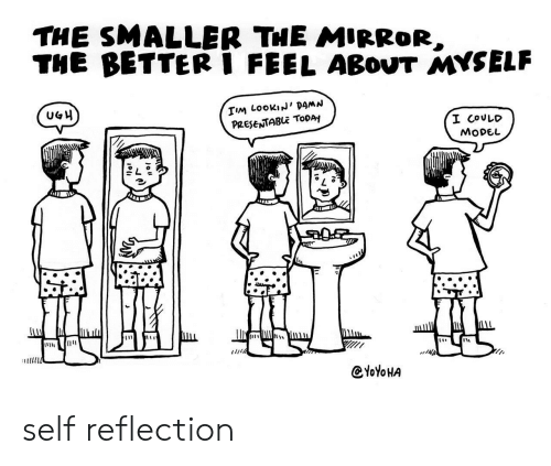 Mirror, Today, and Model: THE SMALLER THE MIRROR,  THE BETTERI FEEL ABOUT MYSELF  TIM LOOKIN' DAMN  PRESENTABLE TODAY  UGH  I COULD  MODEL  allli  Y0YOHA self reflection