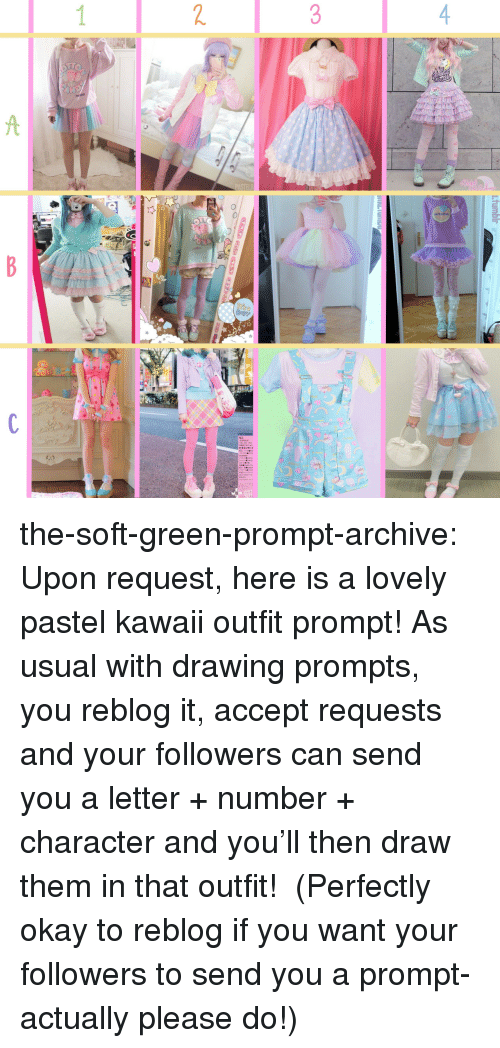 Target, Tumblr, and Blog: the-soft-green-prompt-archive: Upon request, here is a lovely pastel kawaii outfit prompt!   As usual with drawing prompts, you reblog it, accept requests and your followers can send you a letter + number + character and you'll then draw them in that outfit!  (Perfectly okay to reblog if you want your followers to send you a prompt- actually please do!)