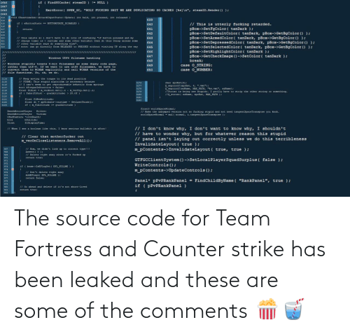 team: The source code for Team Fortress and Counter strike has been leaked and these are some of the comments 🍿🥤