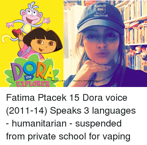 Memes, Dora, and 🤖: the  Source-Nick  mage Source-fatima Fatima Ptacek 15 Dora voice (2011-14) Speaks 3 languages - humanitarian - suspended from private school for vaping