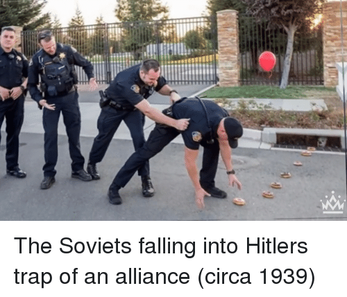 Trap, Hitler, and Alliance: The Soviets falling into Hitlers trap of an alliance (circa 1939)