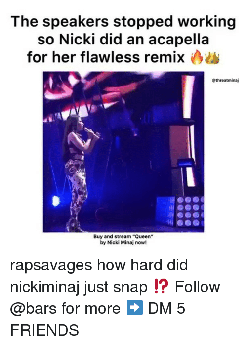 """nickiminaj: The speakers stopped working  so Nicki did an acapella  for her flawless remix  @threatminaj  Buy and stream """"Queen""""  by Nicki Minaj now! rapsavages how hard did nickiminaj just snap ⁉️ Follow @bars for more ➡️ DM 5 FRIENDS"""