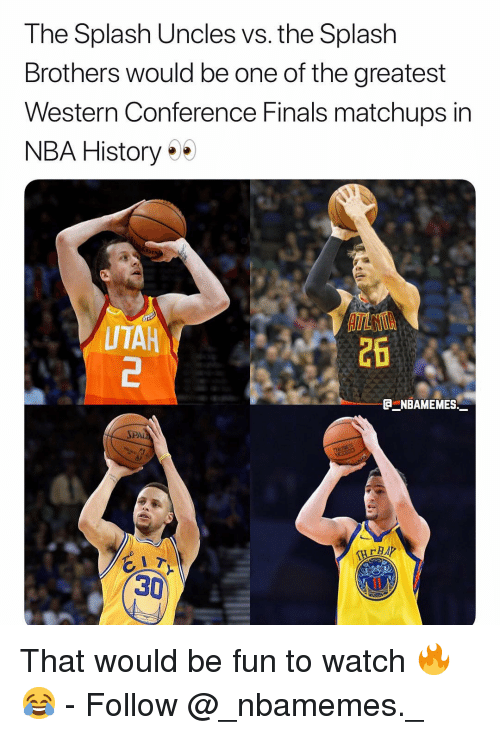 Finals, Memes, and Nba: The Splash Uncles vs. the Splash  Brothers would be one of the greatest  Western Conference Finals matchups in  NBA History  UTAH  2  26  PAi  30 That would be fun to watch 🔥😂 - Follow @_nbamemes._