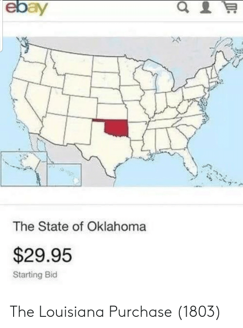 Louisiana, Oklahoma, and The State: The State of Oklahoma  $29.95  Starting Bid The Louisiana Purchase (1803)