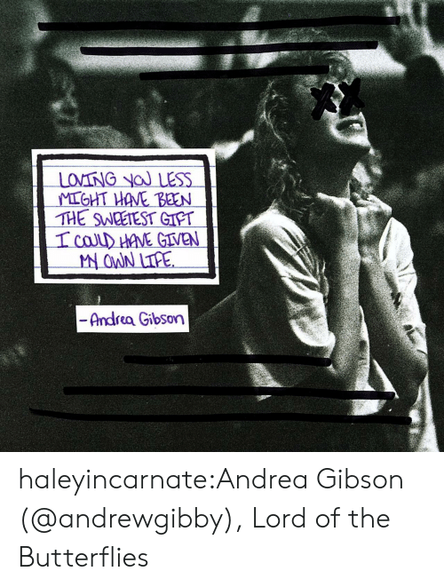 Tumblr, Blog, and Http: THE SWCETEST GIPT  veN  Andrea Gibson haleyincarnate:Andrea Gibson (@andrewgibby), Lord of the Butterflies