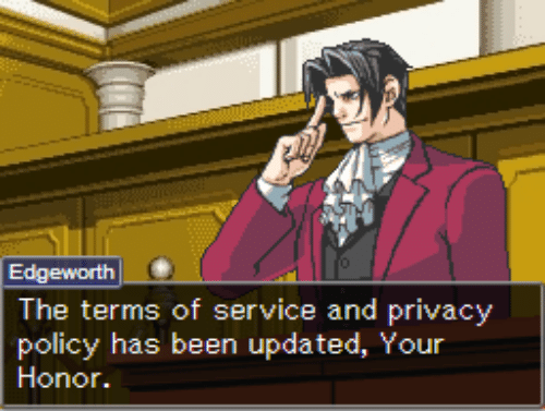 Been, Policy, and Service: The terms of service and privacy  policy has been updated, Your  Honor.