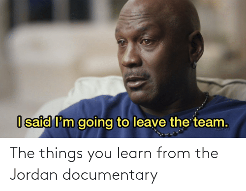 Jordan: The things you learn from the Jordan documentary