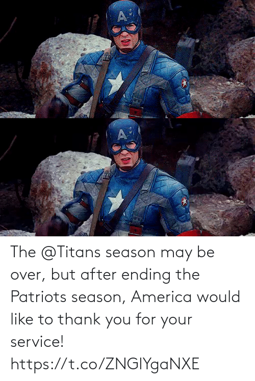 Ending: The @Titans season may be over, but after ending the Patriots season, America would like to thank you for your service! https://t.co/ZNGlYgaNXE