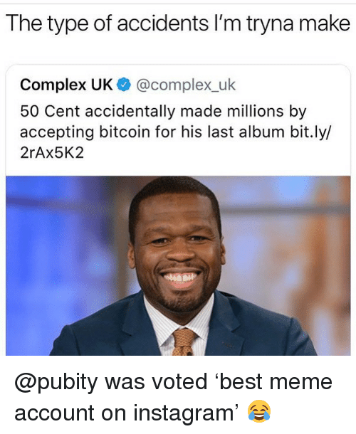 Funniest Meme Instagram Accounts 2018 : The type of accidents i m tryna make complex uk cent