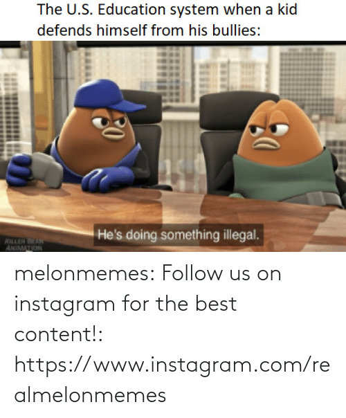 killer: The U.S. Education system when a kid  defends himself from his bullies:  He's doing something illegal.  KILLER BEAN  ANIMATION melonmemes:  Follow us on instagram for the best content!: https://www.instagram.com/realmelonmemes