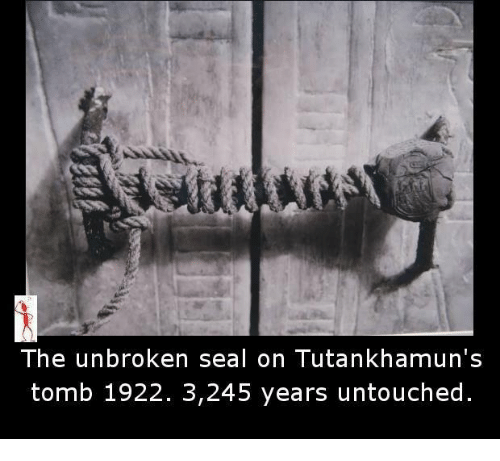Memes, Seal, and 🤖: The unbroken seal on Tutankhamun's  tomb 1922. 3,245 years untouched.