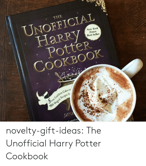cakes: THE  UNOFFICIAL  HaRry  Potter  COOKBOOK  New York  Times  Best Seller  os Cakes to  io  Iso M  DINA novelty-gift-ideas:  The Unofficial Harry Potter Cookbook