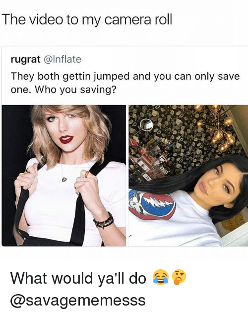 Memes, Rugrats, and Camera: The video to my camera roll  rugrat @lInflate  They both gettin jumped and you can only save  one. Who you saving? What would ya'll do 😂🤔 @savagememesss
