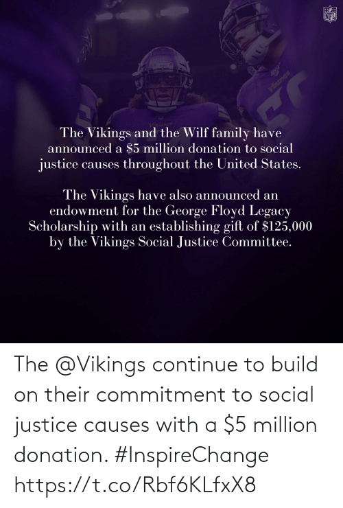 Vikings: The @Vikings continue to build on their commitment to social justice causes with a $5 million donation. #InspireChange https://t.co/Rbf6KLfxX8