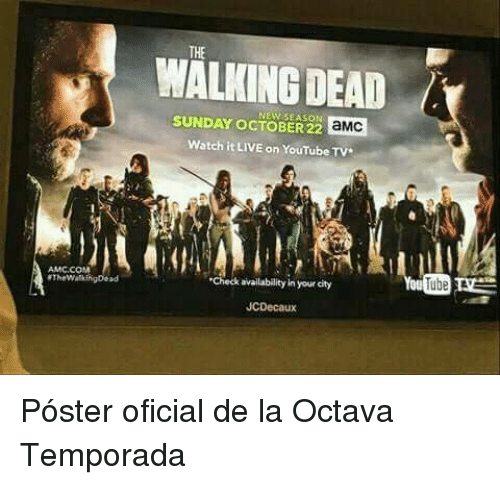 The Walking Dead, youtube.com, and Live: THE  WALKING DEAD  NEW SEASON  SUNDAY OCTOBER 22  aMc  Watch it LIVE on YouTube Tv  AMC.COM  Check availability in your city  TheWalkingDead  JCDecaux Póster oficial de la Octava Temporada