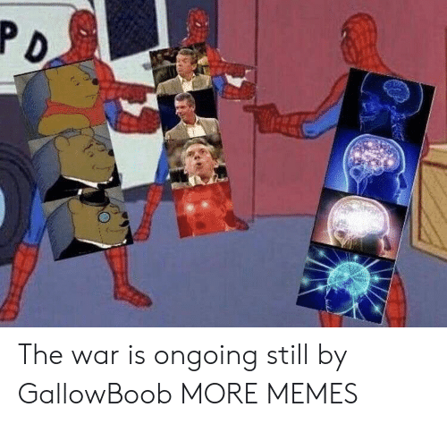 Dank, Memes, and Target: The war is ongoing still by GallowBoob MORE MEMES