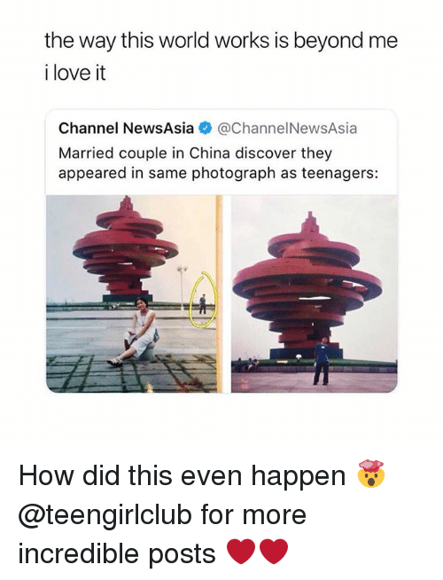 Love, China, and Discover: the way this world works is beyond me  i love it  Channel NewsAsia@ChannelNewsAsia  Married couple in China discover they  appeared in same photograph as teenagers: How did this even happen 🤯 @teengirlclub for more incredible posts ❤️❤️