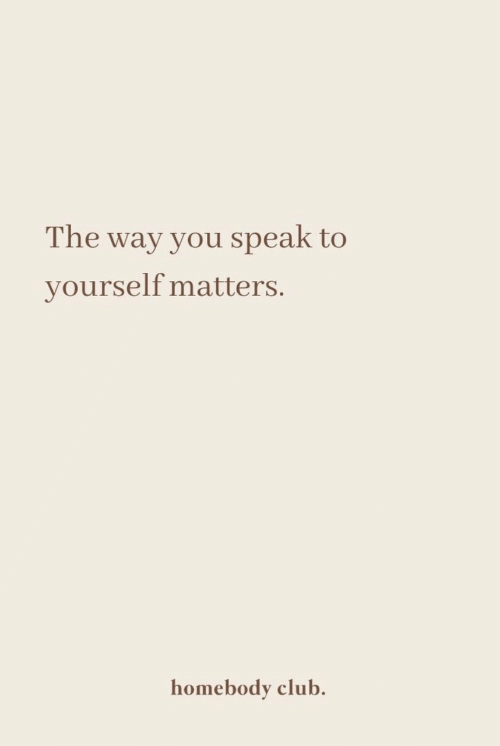 Club, Speak, and You: The way you speak to  yourself matters.  homebody club.