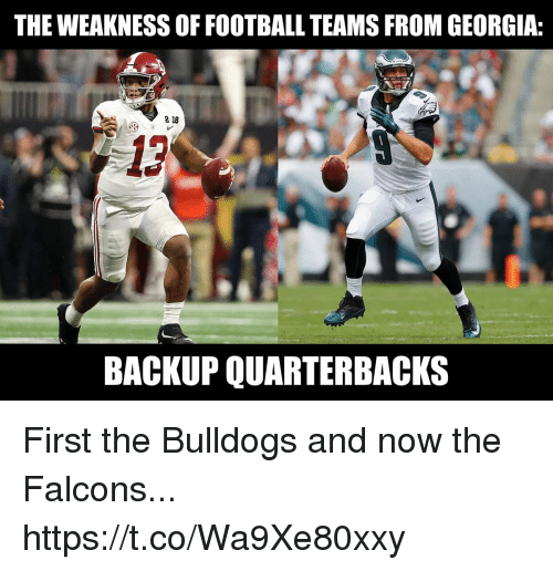 Football, Nfl, and Sports: THE WEAKNESS OF FOOTBALL TEAMS FROM GEORGIA:  2 18  BACKUP QUARTERBACKS First the Bulldogs and now the Falcons... https://t.co/Wa9Xe80xxy