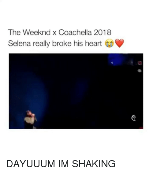 Coachella, The Weeknd, and Heart: The Weeknd x Coachella 2018  Selena really broke his heart DAYUUUM IM SHAKING