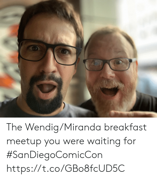 Memes, Breakfast, and Meetup: The Wendig/Miranda breakfast meetup you were waiting for #SanDiegoComicCon https://t.co/GBo8fcUD5C