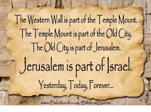 Facebook, Memes, and facebook.com: The Western Wall is partot the Temple Mount.  The Temple Mount 15 part of the  The Old ty 15 part of Jerusalem.  erusalem 15 part of srael  Yesterday,Today, Forever.  www.Facebook.com BiblicalZionist