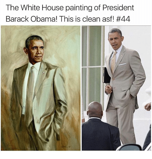 Memes, Obama, and White House: The White House paintingof President  Barack Obama! This is clean asf!