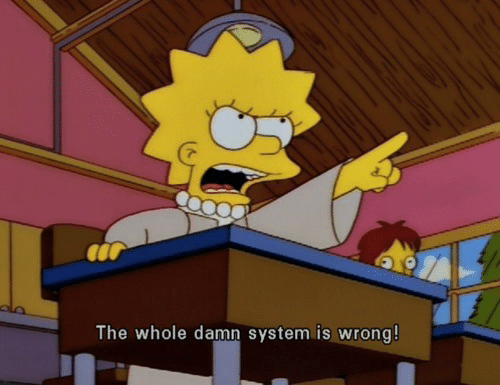 System, Damn, and  Wrong: The whole damn system is wrong