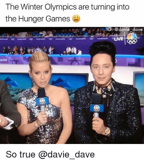 The Hunger Games, True, and Winter: The Winter Olympics are turning into  the Hunger Games  IG: @davie dave So true @davie_dave