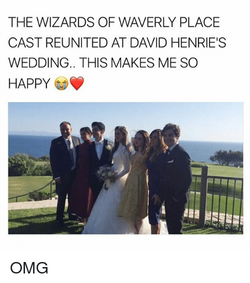 Memes, Omg, and Wizards of Waverly Place: THE WIZARDS OF WAVERLY PLACE  CAST REUNITED AT DAVID HENRIES  WEDDING.. THIS MAKES ME SO  HAPPY OMG
