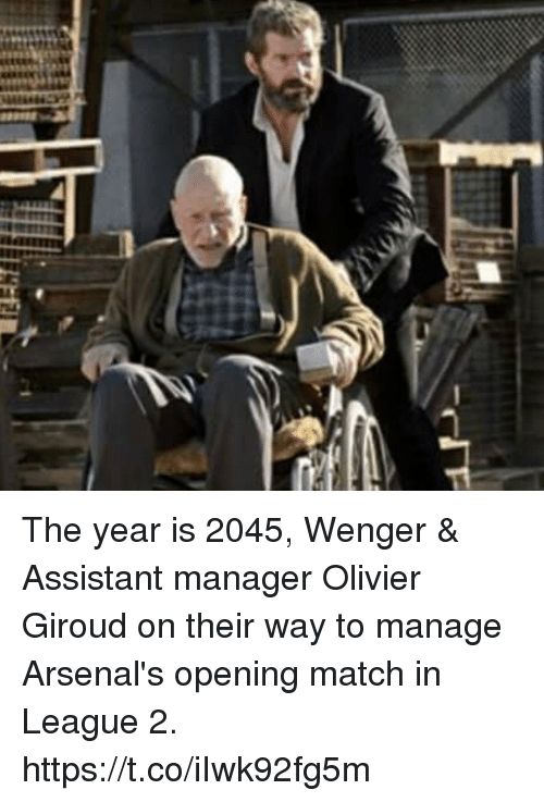 Olivier: The year is 2045, Wenger & Assistant manager Olivier Giroud on their way to manage Arsenal's opening match in League 2. https://t.co/iIwk92fg5m
