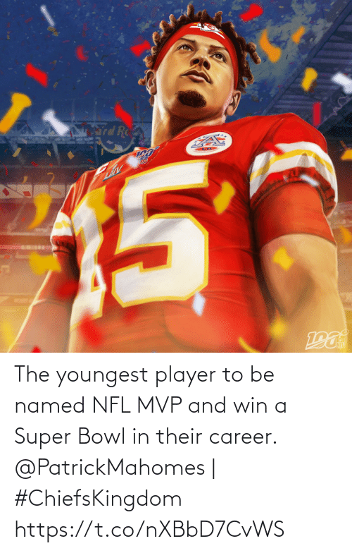 Youngest: The youngest player to be named NFL MVP and win a  Super Bowl in their career.  @PatrickMahomes | #ChiefsKingdom https://t.co/nXBbD7CvWS