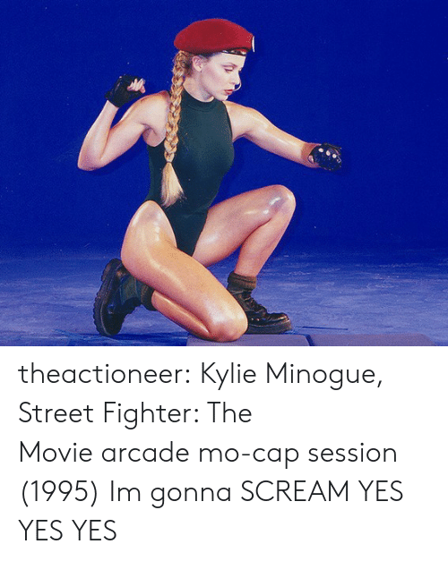 Street Fighter: theactioneer:  Kylie Minogue, Street Fighter: The Moviearcade mo-cap session (1995)   Im gonna SCREAM YES YES YES