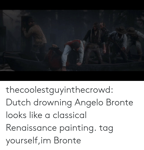 tag yourself: thecoolestguyinthecrowd:  Dutch drowning Angelo Bronte looks like a classical Renaissance painting.  tag yourself,im Bronte