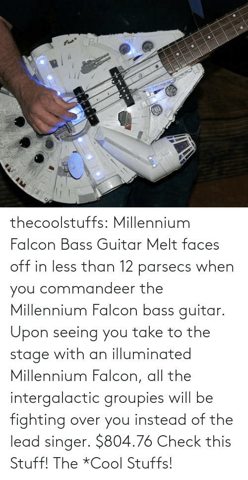 Commandeer: thecoolstuffs:  Millennium Falcon Bass Guitar  Melt faces off in less than 12 parsecs when you commandeer the Millennium Falcon bass guitar. Upon seeing you take to the stage with an illuminated Millennium Falcon, all the intergalactic groupies will be fighting over you instead of the lead singer.  $804.76   Check this Stuff!  The *Cool Stuffs!