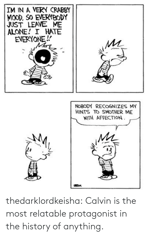 Http: thedarklordkeisha: Calvin is the most relatable protagonist in the history of anything.