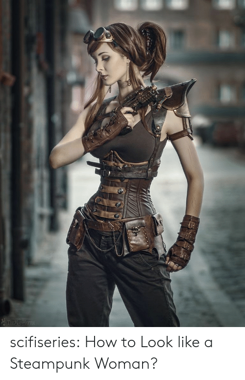 Tumblr, Blog, and How To: THEMADHATTER scifiseries:  How to Look like a Steampunk Woman?