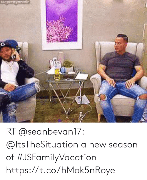 Memes, 🤖, and New: thepretynereie RT @seanbevan17: @ItsTheSituation a new season of #JSFamilyVacation https://t.co/hMok5nRoye